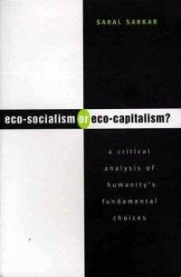 Eco-Socialism or Eco-Capitalism?: A Critical Analysis of Humanit... Cover Art